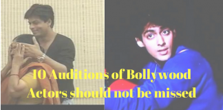 10 Auditions of Bollywood Actors